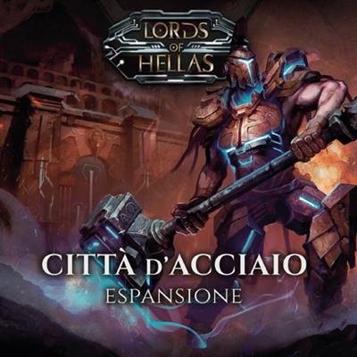 LORDS OF HELLAS - CITTA' D'ACCIAIO