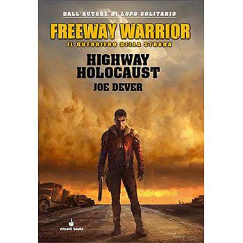 FREEWAY WARRIOR - LIBROGAME - VOL.1 - HIGHWAY HOLOCAUST