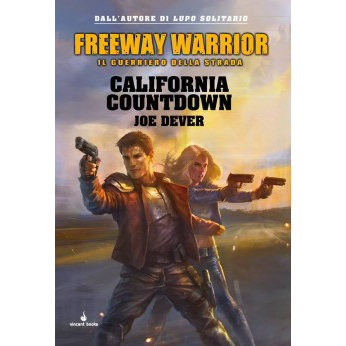 FREEWAY WARRIOR - LIBROGAME - VOL.4 - CALIFORNIA COUNTDOWN