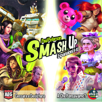 SMASH UP: CESSARE E DESISTERE + A CHE PENSAVAMO?