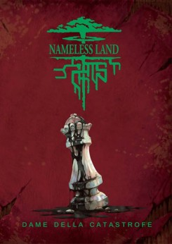 NAMELESS LAND: DAME DELLA CATASTROFE