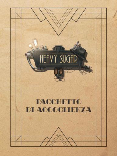 HEAVY SUGAR: PACCHETTO DI ACCOGLIENZA - EDIZIONE ITALIANA