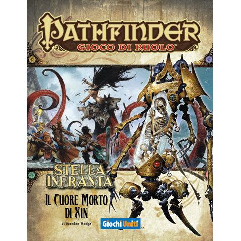 PATHFINDER - STELLA INFRANTA 06 : IL CUORE MORTO DI XIN