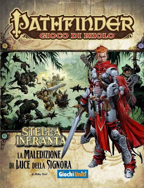 PATHFINDER: STELLA INFRANTA 02 - LA MALEDIZIONE DI LUCE DELLA SIGNORA