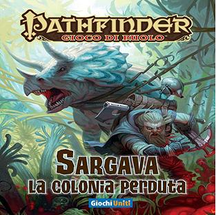 PATHFINDER - SARGAVA LA COLONIA PERDUTA