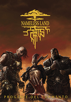 NAMELESS LAND: PROGENIE DEL TORMENTO