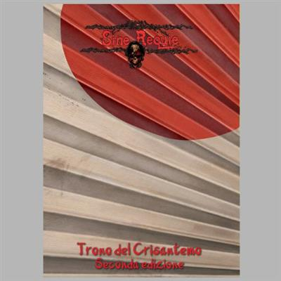 SINE REQUIE ANNO XIII - TRONO DEL CRISANTEMO - SECONDA EDIZIONE
