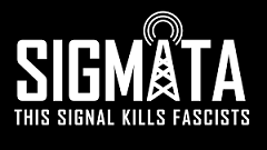 SIGMATA: This Signal kills Fascist
